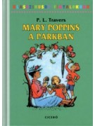 P.L. Travers: Mary Poppins a parkban
