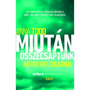 Anna Todd: Miután összecsaptunk (After We Collided)