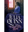 Julia Quinn: Miss Bridgerton miatt