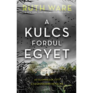Ruth Ware: A kulcs fordul egyet